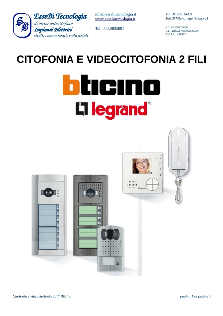 Impianti Citofonici A Due Fili.Bticino Citofonia E Videocitofonia 2 Fili Essebi Tecnologia