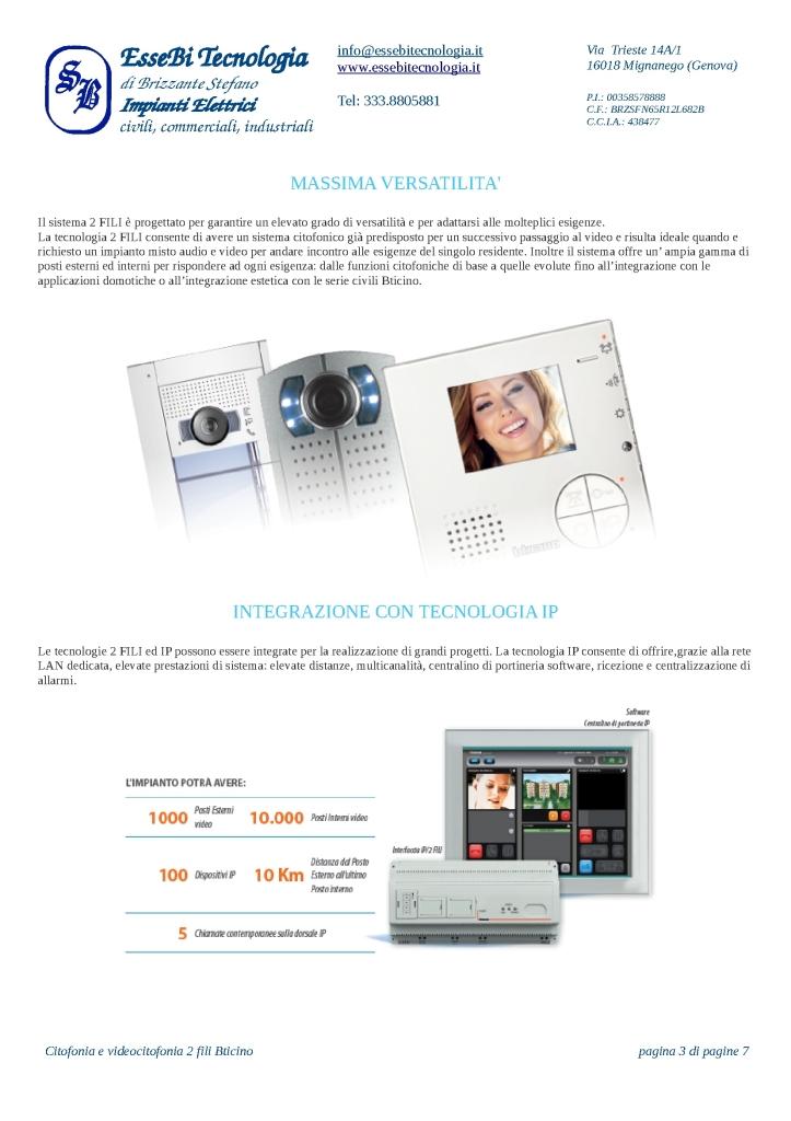 https://www.essebitecnologia.it/wp-content/uploads/2014/11/Citofonia-e-videocitofonia-2-fili-Bticino-003-723x1024.jpg