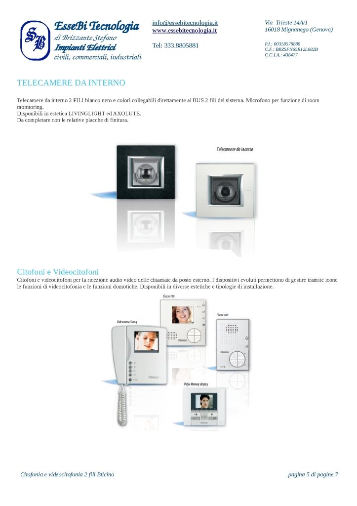 https://www.essebitecnologia.it/wp-content/uploads/2014/11/Citofonia-e-videocitofonia-2-fili-Bticino-005-723x1024.jpg