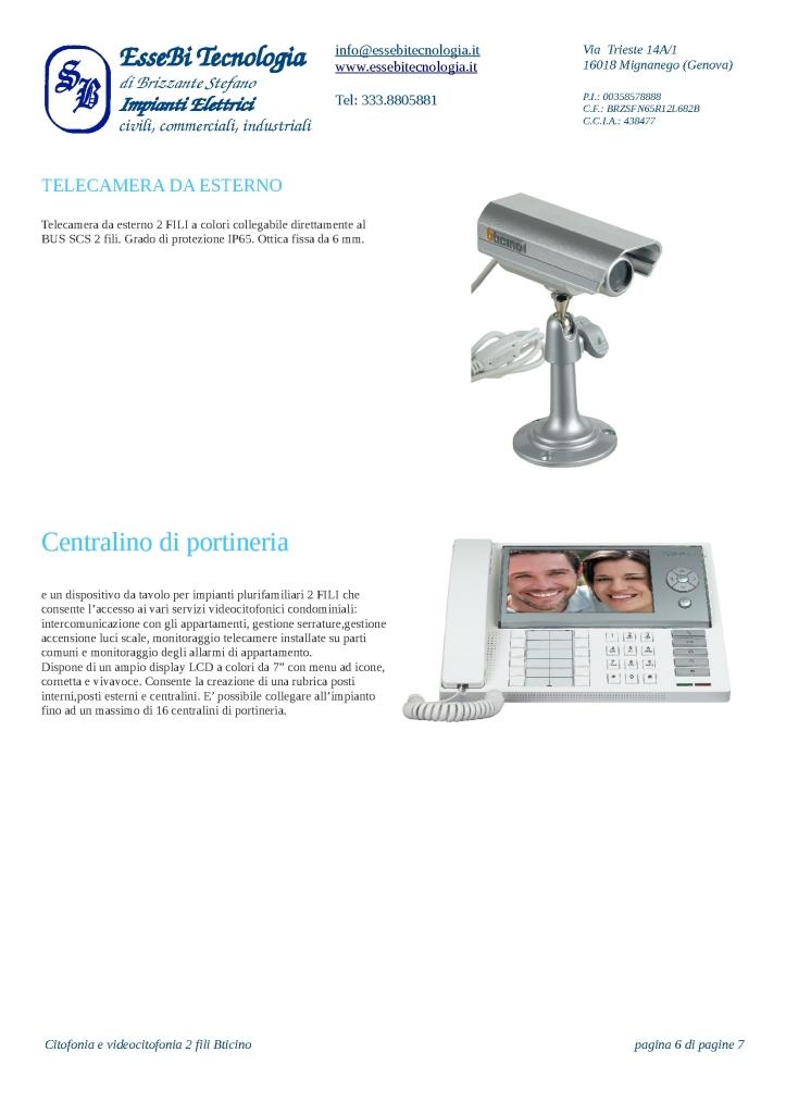 https://www.essebitecnologia.it/wp-content/uploads/2014/11/Citofonia-e-videocitofonia-2-fili-Bticino-006-723x1024.jpg