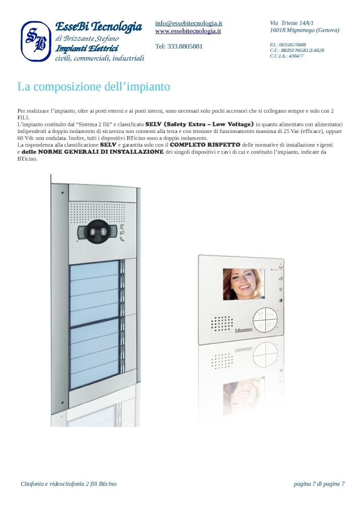 https://www.essebitecnologia.it/wp-content/uploads/2014/11/Citofonia-e-videocitofonia-2-fili-Bticino-007-723x1024.jpg